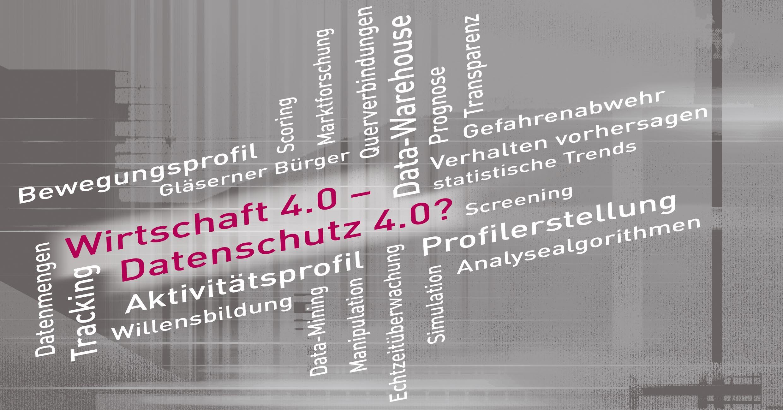 """39. DAFTA: """"Wirtschaft 4.0 - Datenschutz 4.0?"""""""