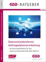 GDD-Ratgeber zur datenschutzkonformen Auftragsdatenverarbeitung